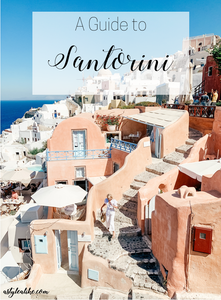 A Guide to Santorini l 4 Days in Santorini l A Style Alike l Travel Guide l Greece