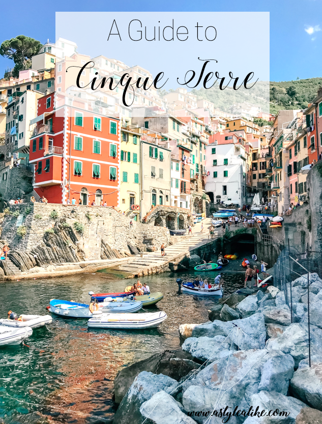 A Guide to Cinque Terre l A Style Alike l Travel Guide l Italy Travels