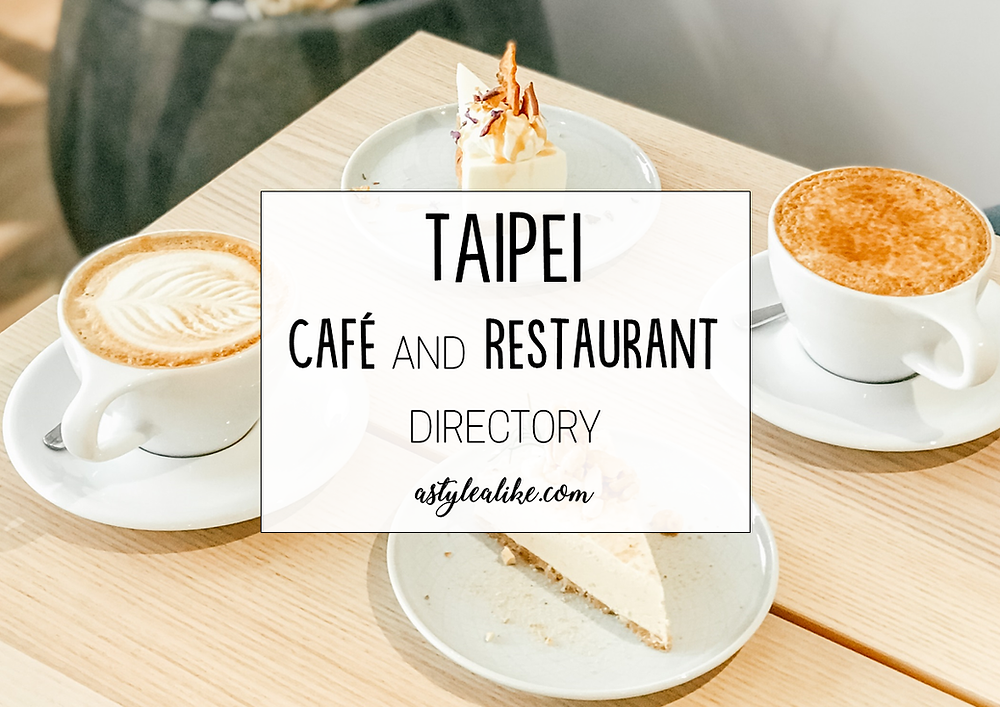 Taipei Cafe and Restaurant Directory | Taipei Food | A Style Alike