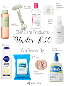 Skincare Products Under $30 We Swear By l A Style Alike l Beauty