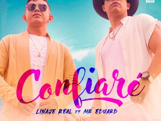"""Linaje Real FT MR. Eduard nos ponen a bailar con su nuevo sencillo """"Confiaré"""""""