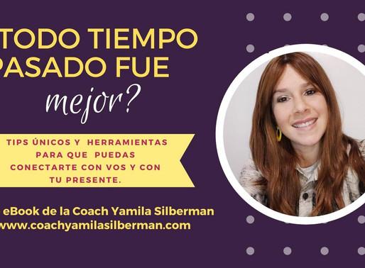 Coach Yamila Silberman presenta su eBook ¿Todo tiempo pasado fue mejor?