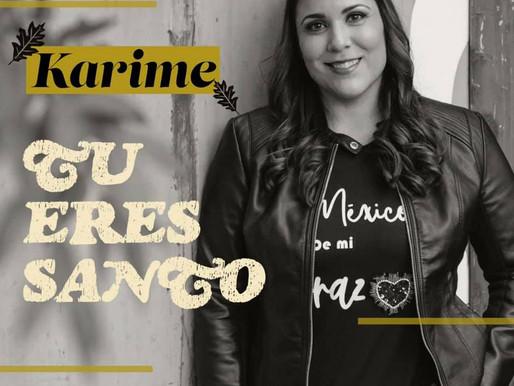 """""""Tú eres Santo"""", el nuevo sencillo de Karime"""