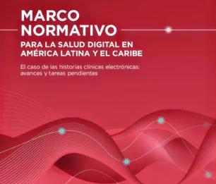 Una mirada del BID al marco normativo de Historia Clínica Electrónica en Latinoamérica
