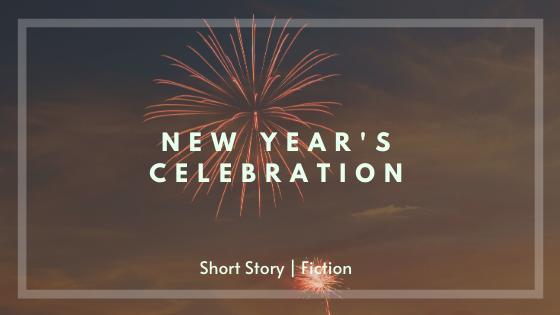[Short Story | Fiction] New Year's Celebration