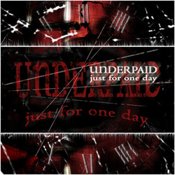 Underpaid - Just For One Day