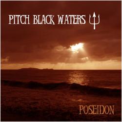 Pitch Black Waters - Poseidon