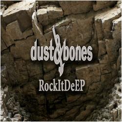 Dust&Bones - Rock It DeEP