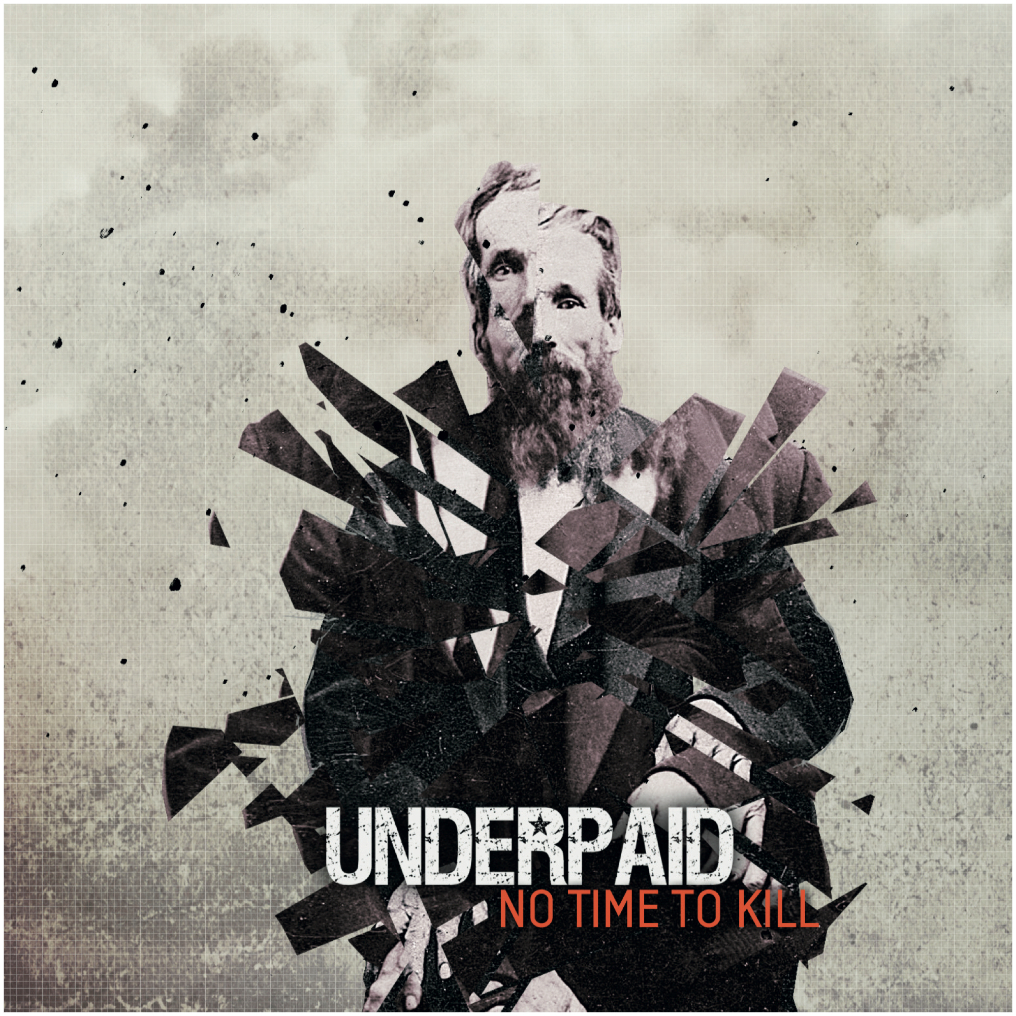 Underpaid - No Time To Kill