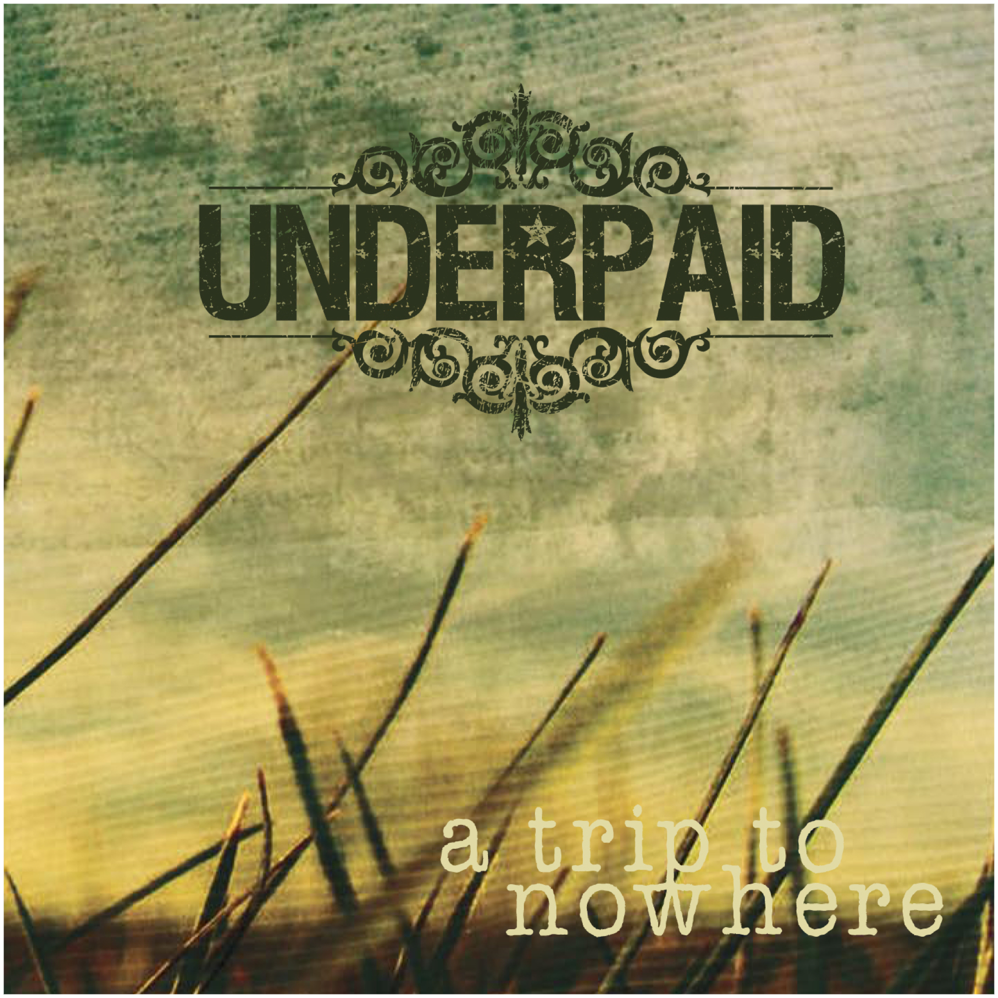 Underpaid - A Trip To Nowhere