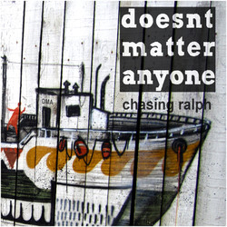 DoesntMatterAnyone - Chasing Ralph