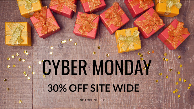 Cyber Monday Deals - 30% off Site wide