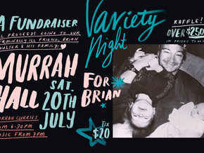 A Variety Night for Brian at the Murrah Hall July 20th
