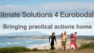 Climate Solutions 4 Eurobodalla: Bringing practical solutions home - May 8th