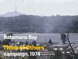 Batemans Bay 'Think of Others' campaign 1974