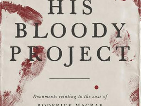 His Bloody Project by Graeme Macrae Burnet - a review