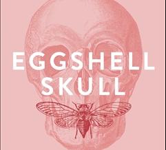 Eggshell Skull - a review