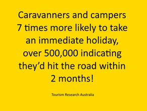Caravanners and campers 7 times more likely to take an immediate holiday