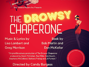 Bay Theatre Players presents: The Drowsy Chaperone, opens Friday 9 April 2021
