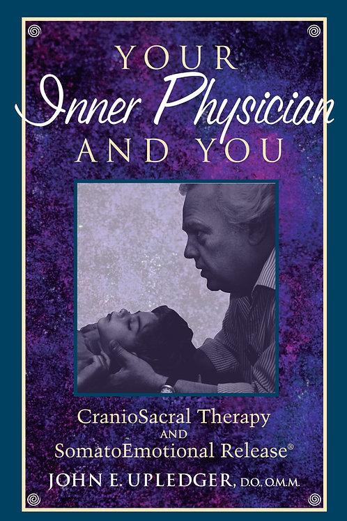 Inner physician and you e. J. Upledger
