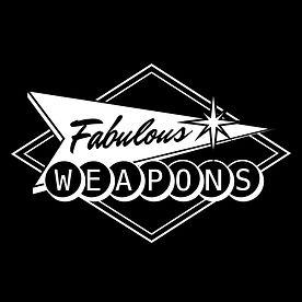 Fabulous Weapons