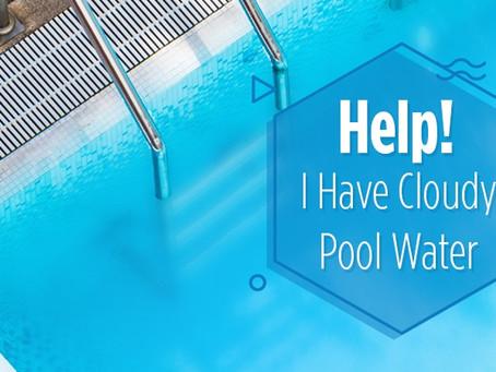 Cloudy Pool Water? Yuck!