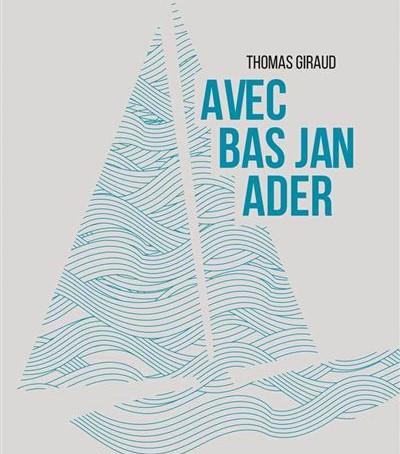 Thomas Giraud - Avec Bas Jan Ader