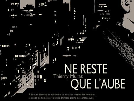 Thierry Murat - Ne reste que l'aube