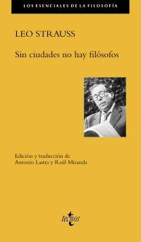 """Lecturas posteriores a """"Sin ciudades no hay filósofos"""" de Leo Strauss"""