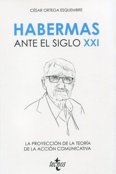 Habermas ante el siglo XXI. La proyección de la teoría de la acción comunicativa