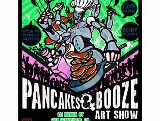 Pancakes and Booze Art Show in SF!