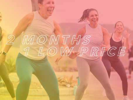 2 Months for 1 Low Price!