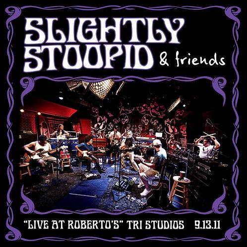 Slightly Stoopid & Friends Live At Roberto's Tri Studios Vinyl Record