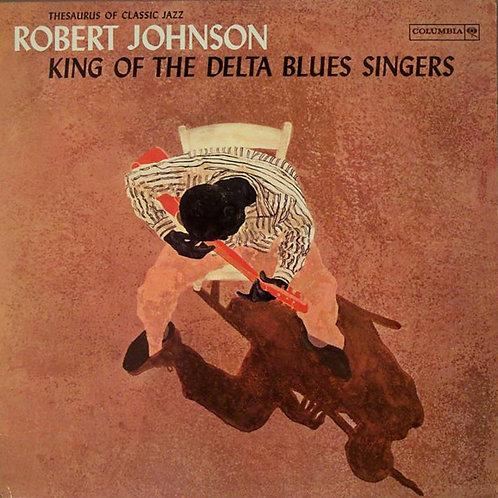 Robert Johnson: King Of The Deltas Blues Singers Vinyl Record