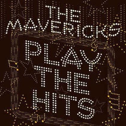 The Mavericks: Play The Hits Vinyl Record