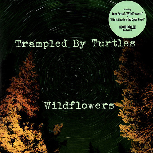 "Trampled By Turtles: Wildflowers 7"" 45 RPM"