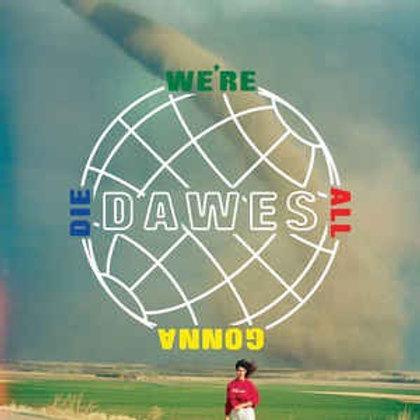 Dawes: We're All gonna Die CD