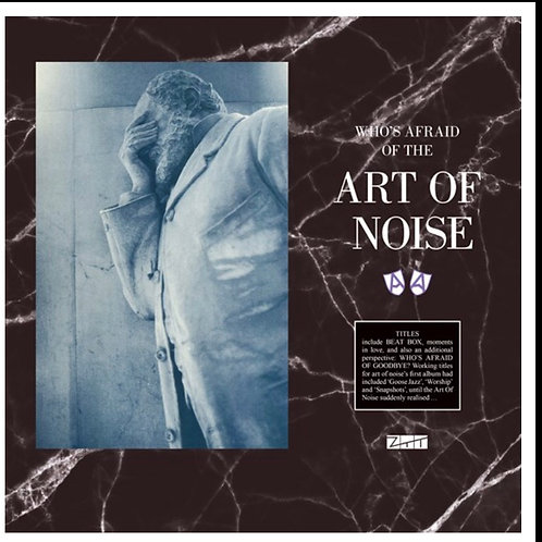 Art Of  Noise: Who's Afraid Of the Art of Noise Vinyl Record