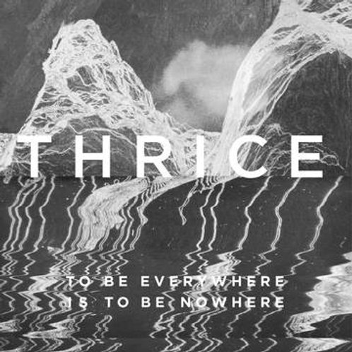 Thrice: To Be Everywhere Is To Be Nowhere Vinyl Record