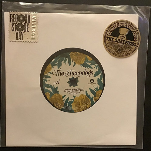 """The Sheepdogs: I've Got A Hole Where My Heart Should Be 7"""" 45 RPM"""