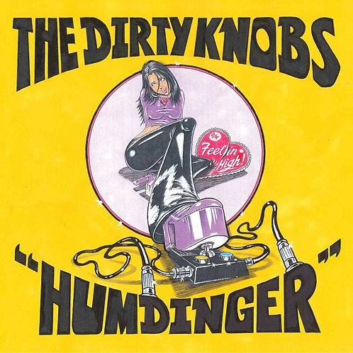 """The Dirty Knobs: Humdinger 7"""""""