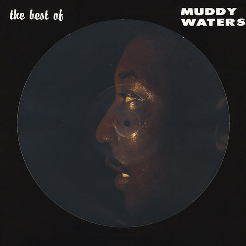 Muddy Waters: The Best Of Picture Disc