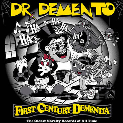 Dr. Demento First Century Dementia: The Oldest Novelty Records Of All Time