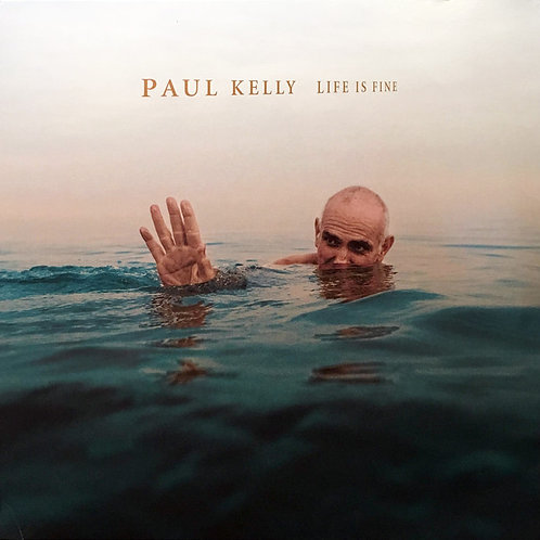Kelly, Paul: Life Is Fine Vinyl Record