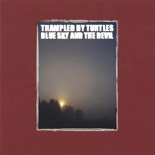 Trampled By Turtles: Blue Sky and The Devil Vinyl Record