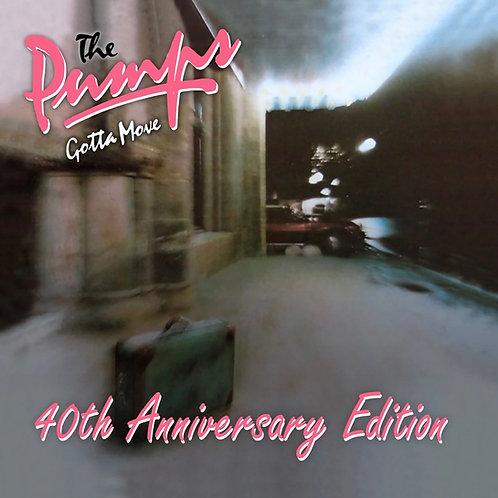 The Pumps: Gotta Move 40th Anniversary Edition CD