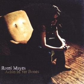 Mayes, Romi: Achin In Your Bones CD