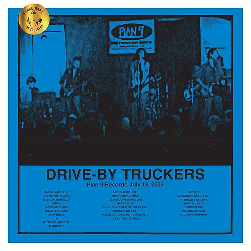 DRIVE-BY TRUCKERS Plan 9 Records July 13, 2006
