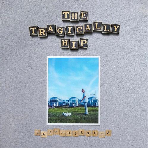The Tragically Hip: Saskadelphia Vinyl Record