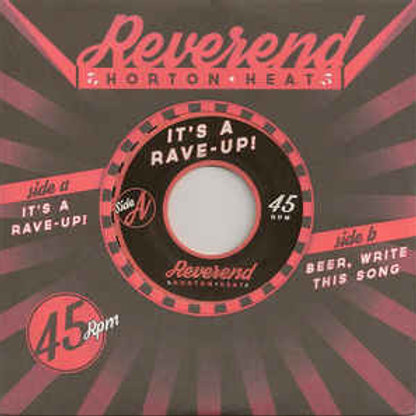 "Reverend Horton Heat: It's A Rave Up 7"" 45 RPM"